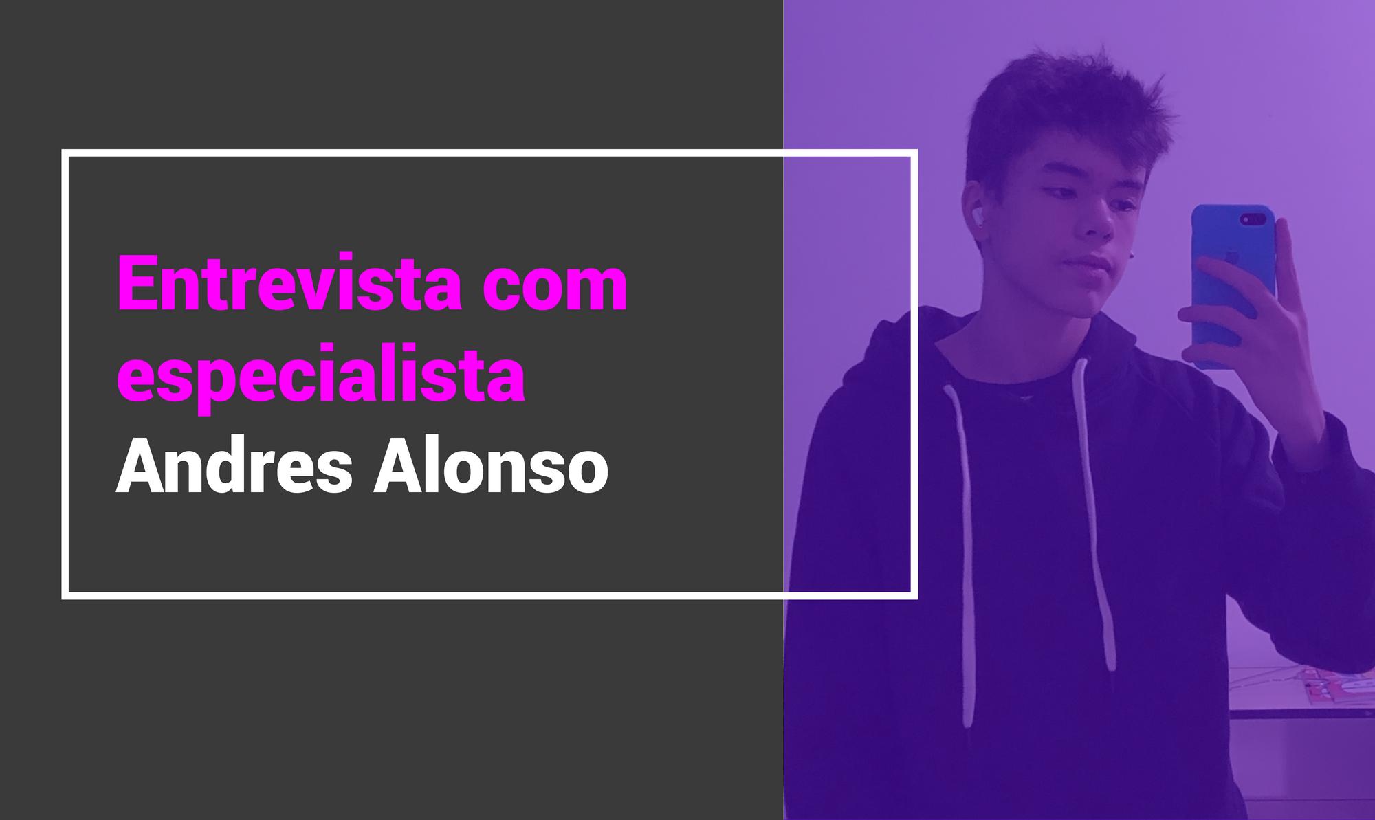 Entrevista com especialista Andres Alonso